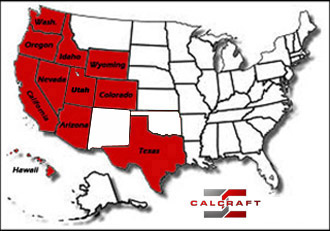 CALCRAFT covers Western United States including:  California, Oregon, Washington, Idaho, Nevada, Utah, Wyoming, Colorado, Arizona, New Mexico, Texas, Oklahoma, and Hawaii